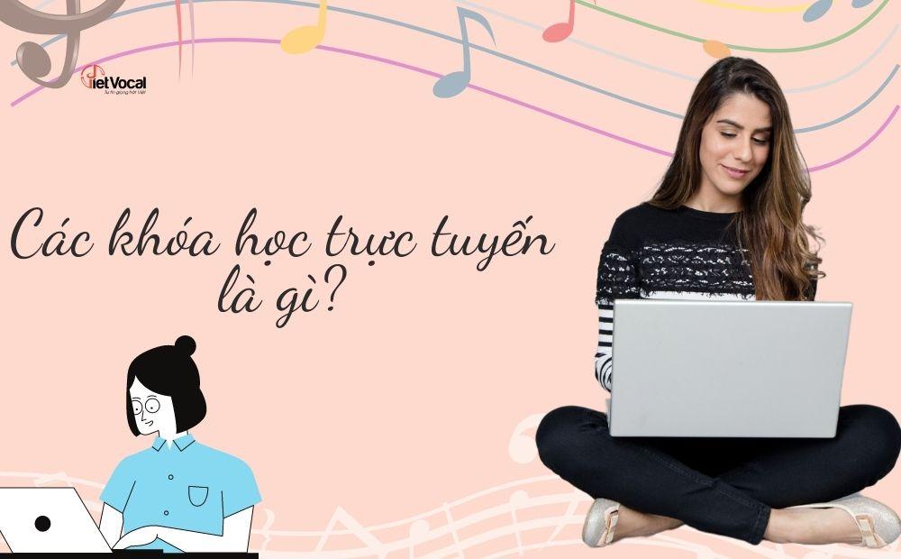 Các khóa học thanh nhạc trực tuyến