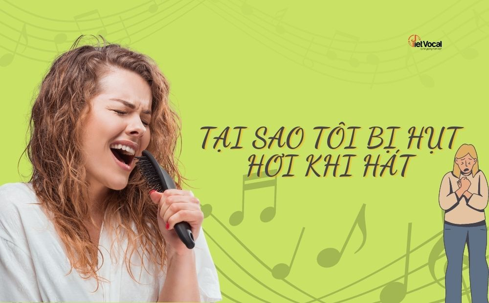 Tại sao tôi bị hụt hơi khi hát