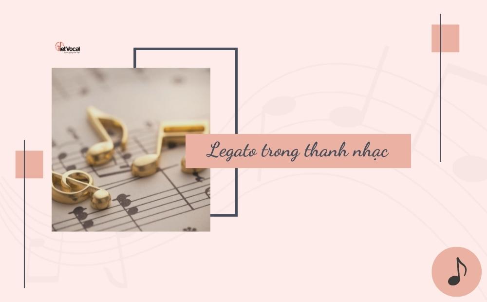 Legato trong thanh nhạc