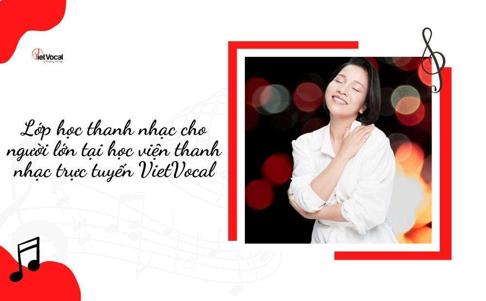 Lớp học thanh nhạc cho người lớn tại học viện thanh nhạc trực tuyến VietVocal